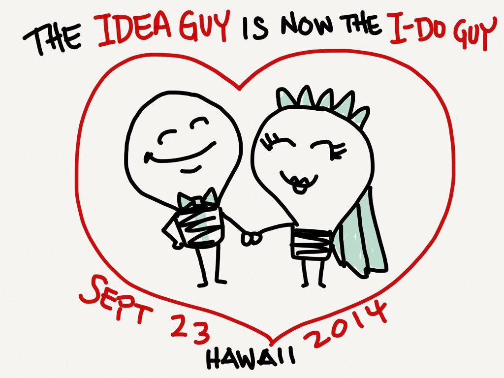 "The Idea Guy is now The ""I-Do"" Guy"